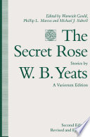 The Secret Rose  Stories by W  B  Yeats  A Variorum Edition