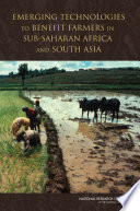 Emerging Technologies to Benefit Farmers in Sub Saharan Africa and South Asia