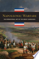 Napoleonic Warfare  The Operational Art of the Great Campaigns