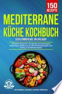 Mediterrane K Che Kochbuch Schlemmen Wie Im Urlaub