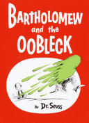 Bartholomew and the Oobleck In Dr Seuss S Classic Tale Of