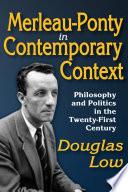 Merleau-Ponty in Contemporary Context
