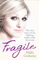 Fragile   The true story of my lifelong battle with anorexia