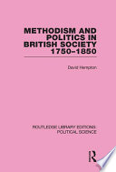 Methodism and Politics in British Society 1750 1850  Routledge Library Editions  Political Science Volume 31