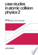 Case Studies in Atomic Collision Physics