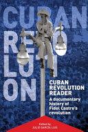 Cuban Revolution Reader
