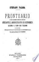 Prontuario di voci e maniere di dire del linguagcio mercantile  amministrativo ed economico secondo il buon uso toscano