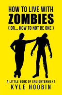 How to Live with Zombies