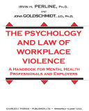 The Psychology and Law of Workplace Violence