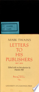 Mark Twain s Letters to his Publishers 1867 1894