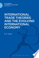 International Trade Theories and the Evolving International Economy