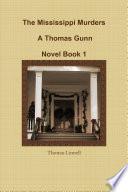 The Mississippi Murders A Thomas Gunn Novel Book 1