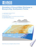 Simulation of Ground Water Discharge to Biscayne Bay  Southeastern Florida