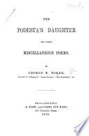The Podesta s Daughter  and Other Miscellaneous Poems