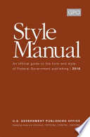 GPO Style Manual  An Official Guide to the Form and Style of Federal Government Publishing  2016  Hardcover