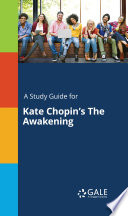 A Study Guide for Kate Chopin s The Awakening