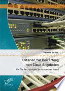 Kriterien zur Bewertung von Cloud Angeboten: Wie Sie den richtigen Servicepartner finden