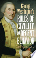 George Washington s Rules of Civility and Decent Behavior