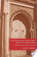 Francophone Voices of the    New    Morocco in Film and Print