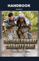 Tactical Combat Casualty Care Handbook