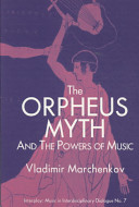 The Orpheus Myth and the Powers of Music