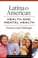 Latina O American Health And Mental Health Practices And Challenges