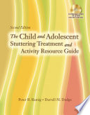 The Child and Adolescent Stuttering Treatment   Activity Resource Guide