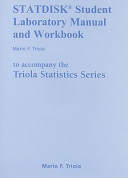 STATDISK Student Laboratory Manual and Workbook to Accompany the Triola Statistics Series