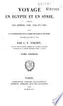 Voyage en Egypte et en Syrie pendant les années 1783, 1784 et 1785