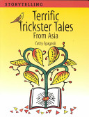 Terrific Trickster Tales from Asia Asia; As Well As Instruction On Storytelling Skills