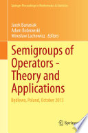 Semigroups of Operators  Theory and Applications
