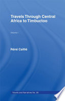 Travels Through Central Africa to Timbuctoo and Across the Great Desert