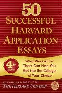 50 Successful Harvard Application Essays, Fourth Edition