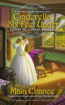 Cinderella Six Feet Under : victorian-era fairy tale fatal mystery by the author...