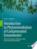 Introduction to Phytoremediation of Contaminated Groundwater