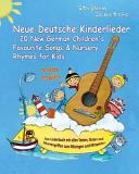 Neue Deutsche Kinderlieder - 20 New German Children's Favourite Songs and Nursery Rhymes for Kids (to Learn on Guitar)
