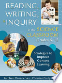Reading  Writing  and Inquiry in the Science Classroom  Grades 6 12