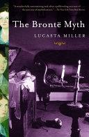 The Bronte Myth : the bronté myth shows how...