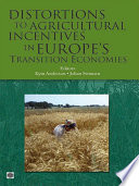 Distortions to Agricultural Incentives in Europe s Transition Economies
