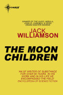 The Moon Children