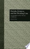 Derrida  Kristeva  and the Dividing Line