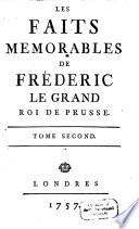 Les Faits Memorables De Fréderic Le Grand Roi De Prusse