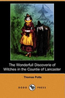 The Wonderfull Discoverie of Witches in the Countie of Lancaster  Dodo Press