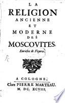La Religion ancienne et moderne des Moscovites