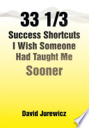 33 1 3 Success Shortcuts I Wish Someone Had Taught Me Sooner