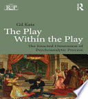 The Play Within the Play  The Enacted Dimension of Psychoanalytic Process
