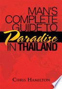 Man s Complete Guide to Paradise in Thailand