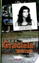 Graciela está en nosotros