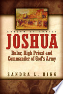 Joshua Ruler  High Priest and Commander of God s Army