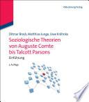 Soziologische Theorien von Auguste Comte bis Talcott Parsons